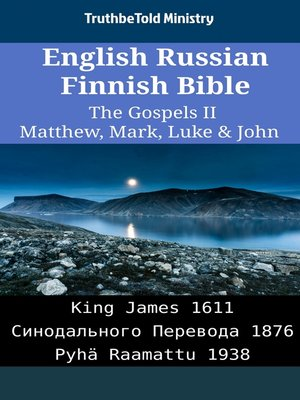 cover image of English Russian Finnish Bible - The Gospels II - Matthew, Mark, Luke & John