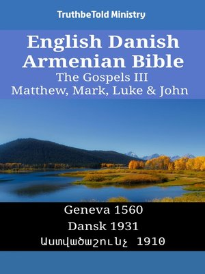 cover image of English Danish Armenian Bible--The Gospels III--Matthew, Mark, Luke & John