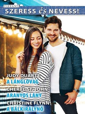 cover image of A lánglovag; Aranyos lány; A bálkirálynő