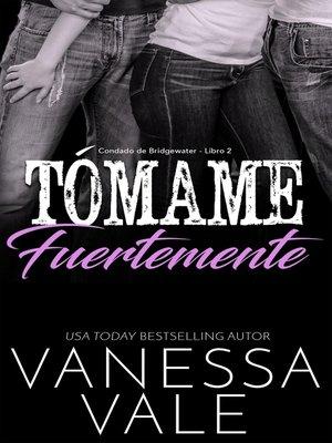 cover image of Tómame fuertemente