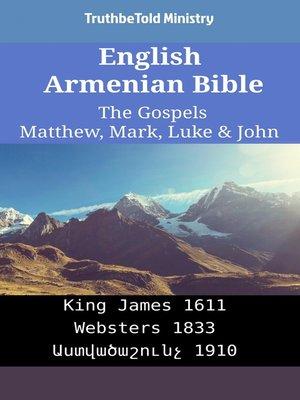 cover image of English Armenian Bible - The Gospels - Matthew, Mark, Luke & John