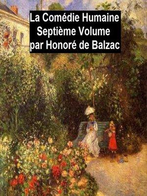 cover image of La Comédie Humaine Septiéme Volume