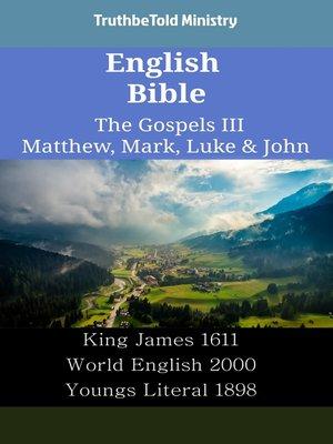 cover image of English Bible - The Gospels III - Matthew, Mark, Luke & John