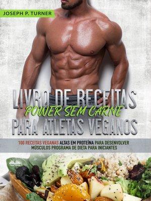 cover image of Livro De Receitas Power Sem Carne Para Atletas Veganos
