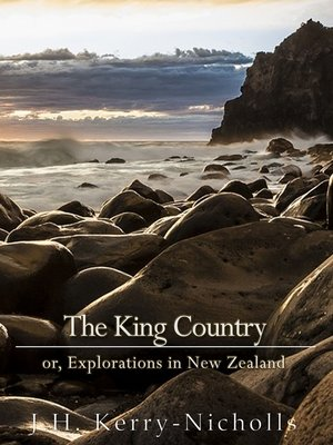 cover image of The King Country; or, Explorations in New Zealand