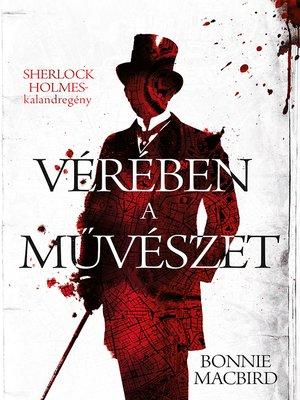 cover image of Vérében a művészet--Sherlock Holmes-kalandregény