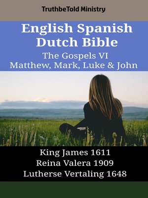 cover image of English Spanish Dutch Bible - The Gospels VI - Matthew, Mark, Luke & John
