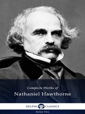cover image of Delphi Complete Works of Nathaniel Hawthorne