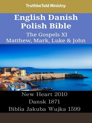 cover image of English Danish Polish Bible--The Gospels XI--Matthew, Mark, Luke & John