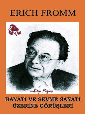 cover image of Hayati ve Sevme Sanati Uzerine Gorusleri