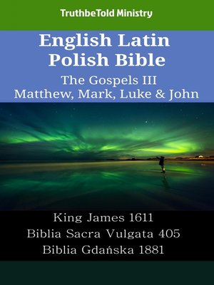 cover image of English Latin Polish Bible--The Gospels III--Matthew, Mark, Luke & John