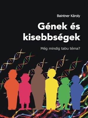 cover image of Gének és kisebbségek