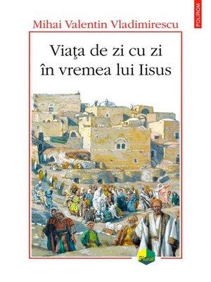 cover image of Viața de zi cu zi în vremea lui Iisus