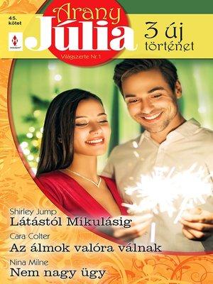 cover image of Látástól Mikulásig; Az álmok valóra válnak; Nem nagy ügy
