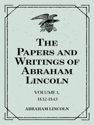 cover image of The Papers and Writings of Abraham Lincoln: Volume 1, 1832-1843
