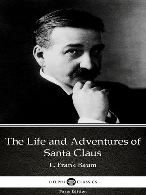 cover image of The Life and Adventures of Santa Claus by L. Frank Baum - Delphi Classics