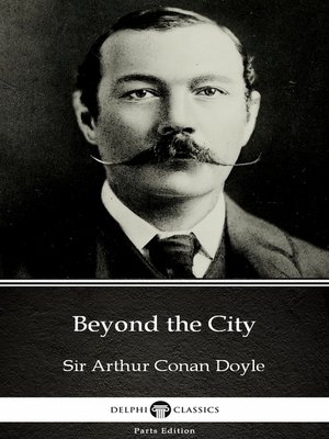 cover image of Beyond the City by Sir Arthur Conan Doyle (Illustrated)
