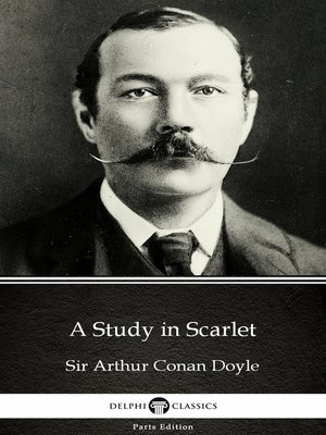cover image of A Study in Scarlet by Sir Arthur Conan Doyle