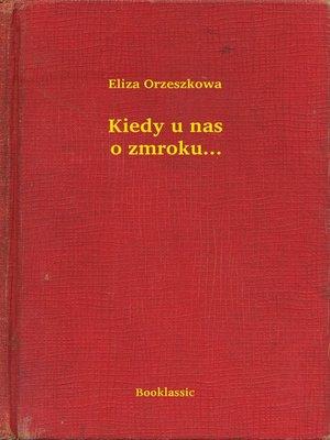 cover image of Kiedy u nas o zmroku...