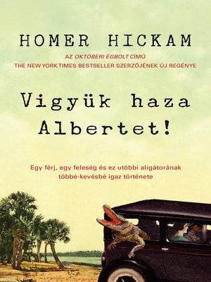 cover image of Vigyük haza Albertet!