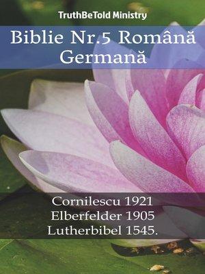 cover image of Biblie Nr.5 Română Germană