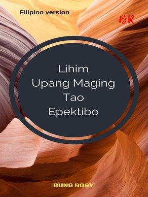 cover image of Lihim Upang Maging Tao Epektibo