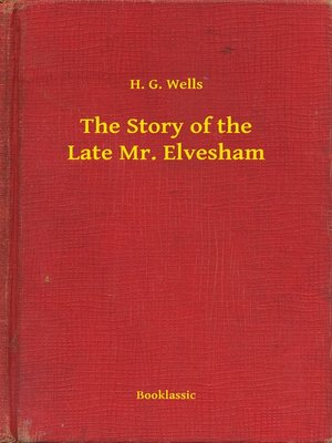 cover image of The Story of the Late Mr. Elvesham