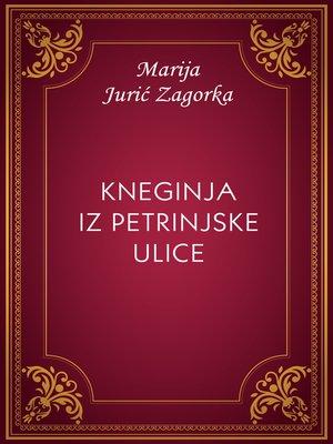 cover image of Kneginja iz Petrinjske ulice