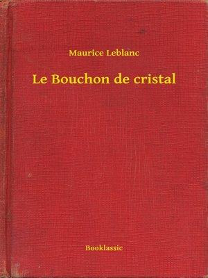cover image of Le Bouchon de cristal