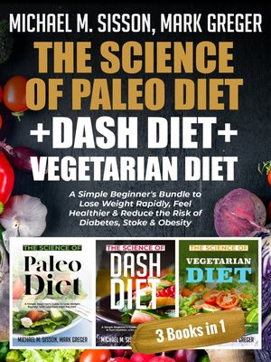 cover image of The Science of Paleo Diet + Dash Diet + Vegetarian Diet