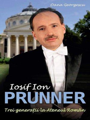 cover image of Iosif Ion Prunner. Trei generații la Ateneul Român