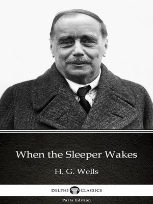 cover image of When the Sleeper Wakes by H. G. Wells (Illustrated)