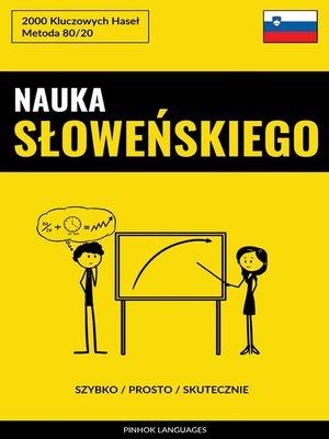cover image of Nauka Słoweńskiego--Szybko / Prosto / Skutecznie