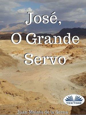cover image of José, O Grande Servo