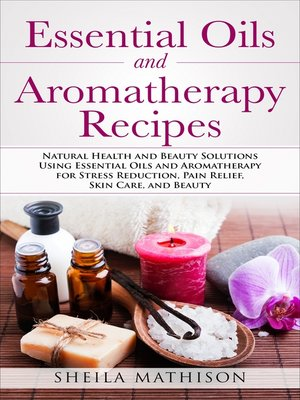 cover image of Essential Oils and Aromatherapy Recipes