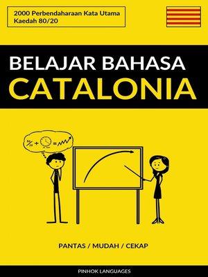 cover image of Belajar Bahasa Catalonia--Pantas / Mudah / Cekap