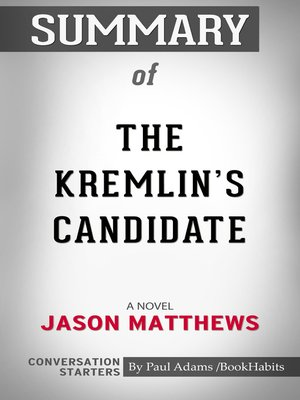 cover image of Summary of The Kremlin's Candidate