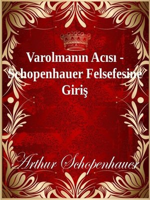 cover image of Varolmanın Acısı - Schopenhauer Felsefesine Giriş