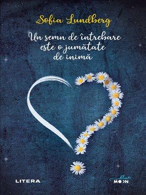 cover image of Un semn de intrebare este o jumatate de inima