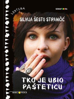 cover image of Tko je ubio Pašteticu?