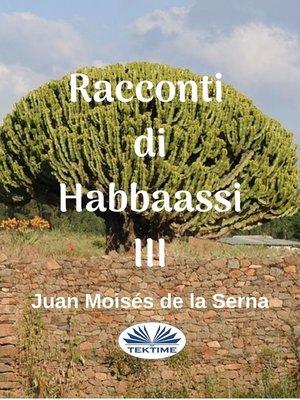 cover image of Racconti Di Habbaassi III