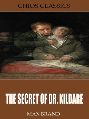 cover image of The Secret of Dr. Kildare