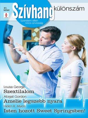 cover image of Szextilalom, Amelie legszebb nyara, Isten hozott Sweet Springsben!