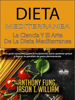 cover image of Dieta Mediterránea--La Ciencia Y El Arte De La Dieta Mediterránea