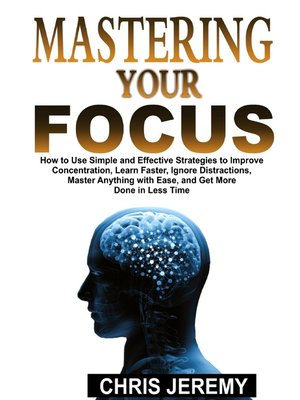 cover image of Mastering Your Focus