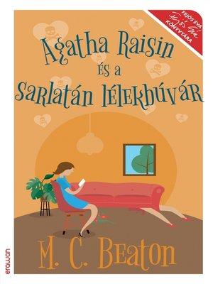 cover image of Agatha Raisin és a sarlatán lélekbúvár