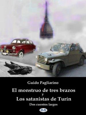 cover image of El Monstruo De Tres Brazos Y Los Satanistas De Turín