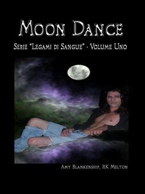cover image of Moon Dance (Legami Di Sangue Libro Primo)