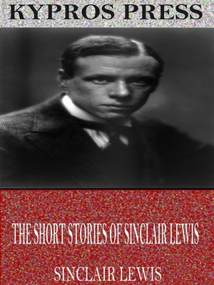 cover image of The Short Stories of Sinclair Lewis