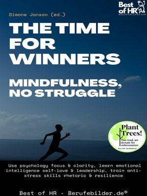 cover image of The Time for Winners – Mindfulness, no Struggle